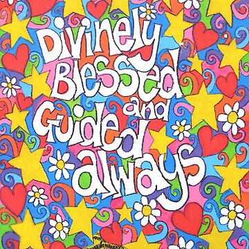 Divinely Blessed and Guided Always by sammynuttall