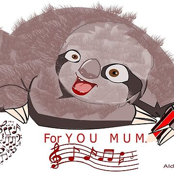 Sloth's mothers day song by aldona