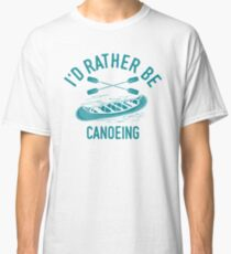 Time Is Precious Canoeing T-Shirt - Cool Funny Nerdy Canoeing Canoe Canoeist Team Humor Statement Graphic Image Quote Tee Shirt Gift Classic T-Shirt