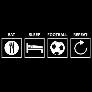 Football - eat, sleep, repeat by larry01