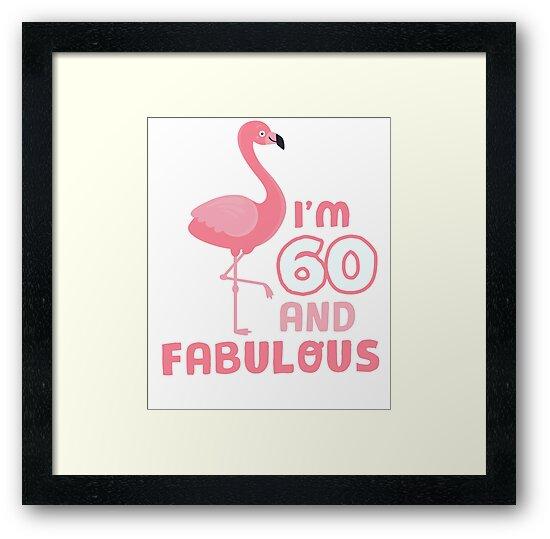 60 Geburtstag Geschenk Flamingo Lustiger Spruch 60 Jahre Gerahmte