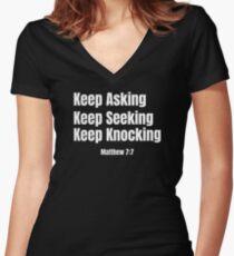 Keep Asking, Keep Seeking, Keep Knocking | Christian Design Women's Fitted V-Neck T-Shirt