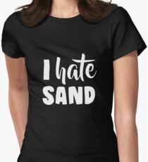 I Hate Sand Women's Fitted T-Shirt