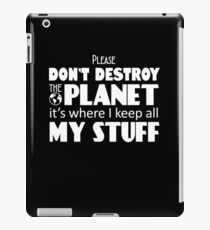 PLEASE DON'T DESTROY THE PLANET - EARTH DAY iPad Case/Skin