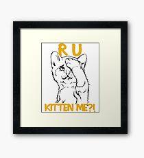 Are You Kitten Me? - Cat Lover Gift Merch Framed Print