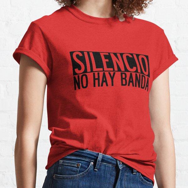 Silencio No hay Banda Classic T-Shirt