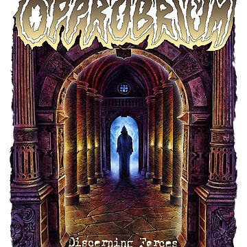 Opprobrium - 'Discerning Forces'  by opprobriumstore
