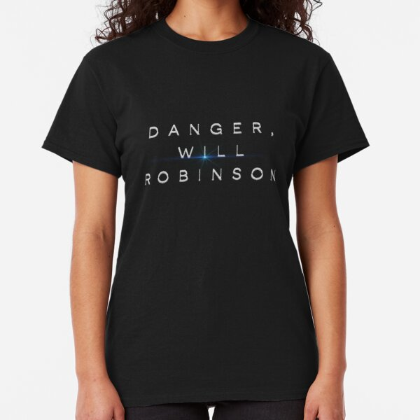 Lost In Space - Danger, Will Robinson Design Classic T-Shirt