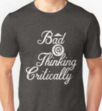 Bad at Thinking Critically | Up Arrow - Vintage Style Unisex T-Shirt