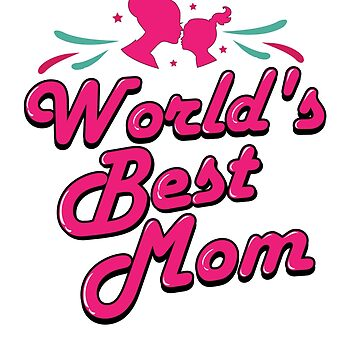 world's best mom shirt - mother's day gifts for mom from daughter  by Jermoumi