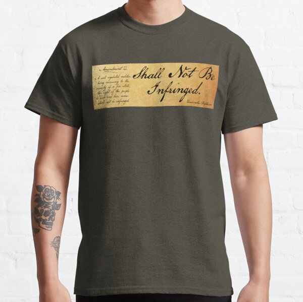Shall Not Be Infringed Classic T-Shirt