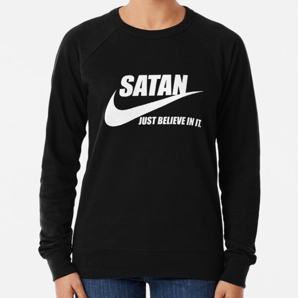 SATAN Just believe in it Lightweight Sweatshirt