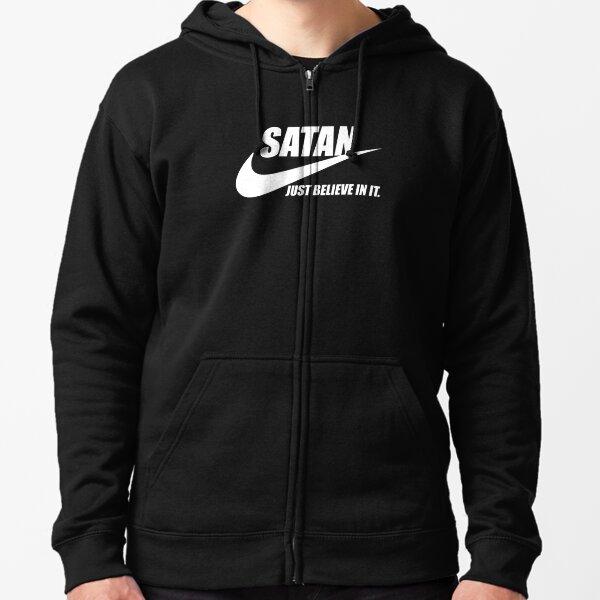 SATAN Just believe in it Zipped Hoodie