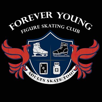 Forever Young Figure Skating Club Adults Skate Too Shirt by Triple Toe T Shirts by frogcreek