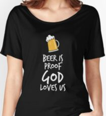 Beer Is Proof Women's Relaxed Fit T-Shirt