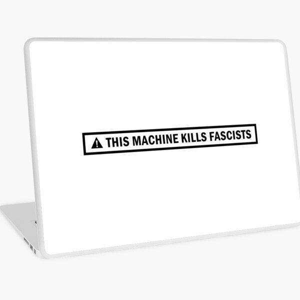 This Machine Kills Fascists Laptop Skin