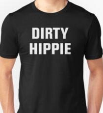Dirty Hippie Unisex T-Shirt