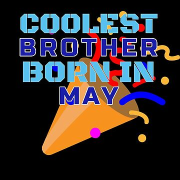 Family Birthday Brother Born In May T-Shirt Gift by grogblossom