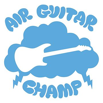 Air Guitar Champ by typographywords
