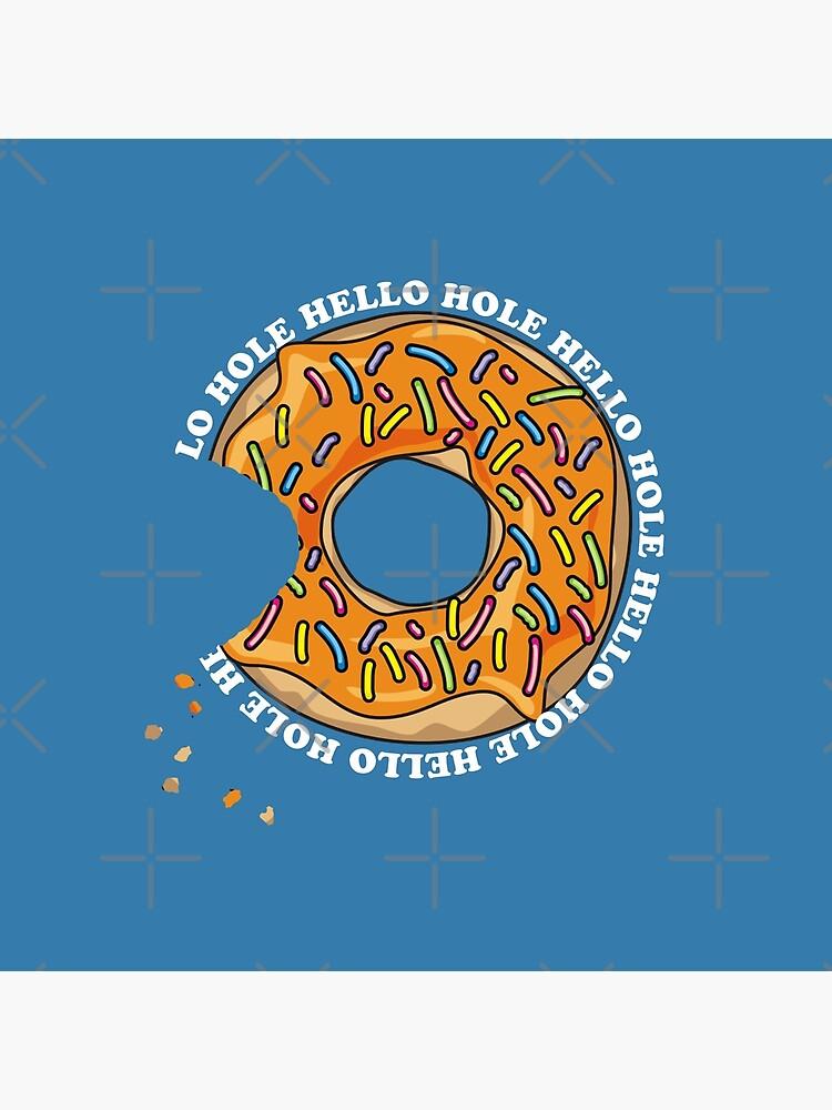 Hello Hole Fun Donut by NoBonesLife