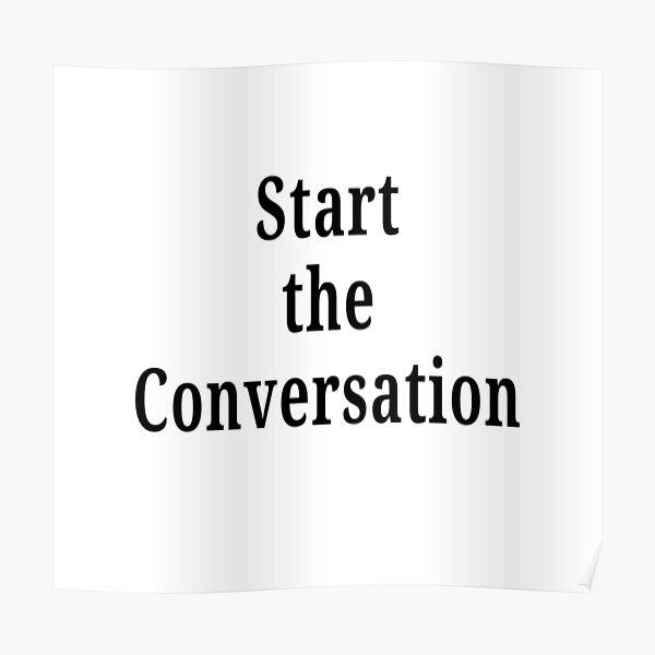 Start the Conversation  Poster