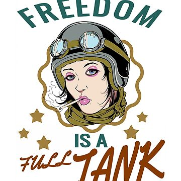 Freedom Is A Full Tank by MyLittleMutant