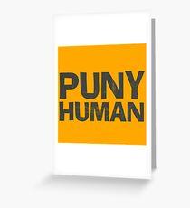 Puny Human Greeting Card