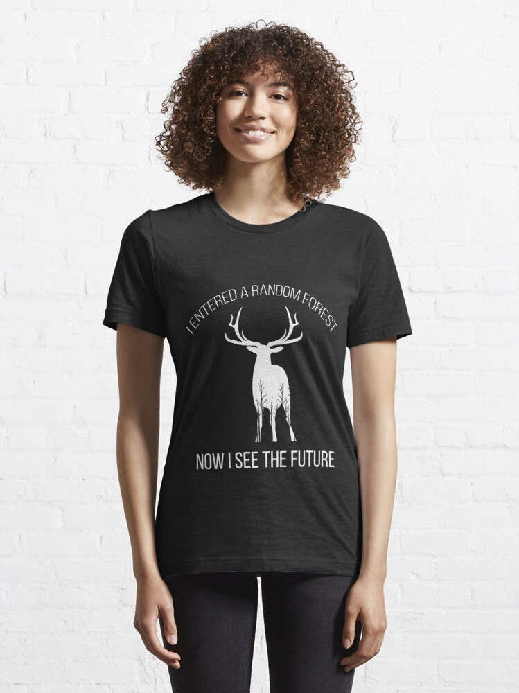 Alternate view of Random Forest Machine Learning For Data Scientists Essential T-Shirt