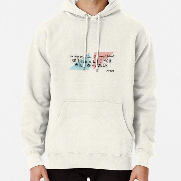 A tribute to AVICII (quote) Pullover Hoodie