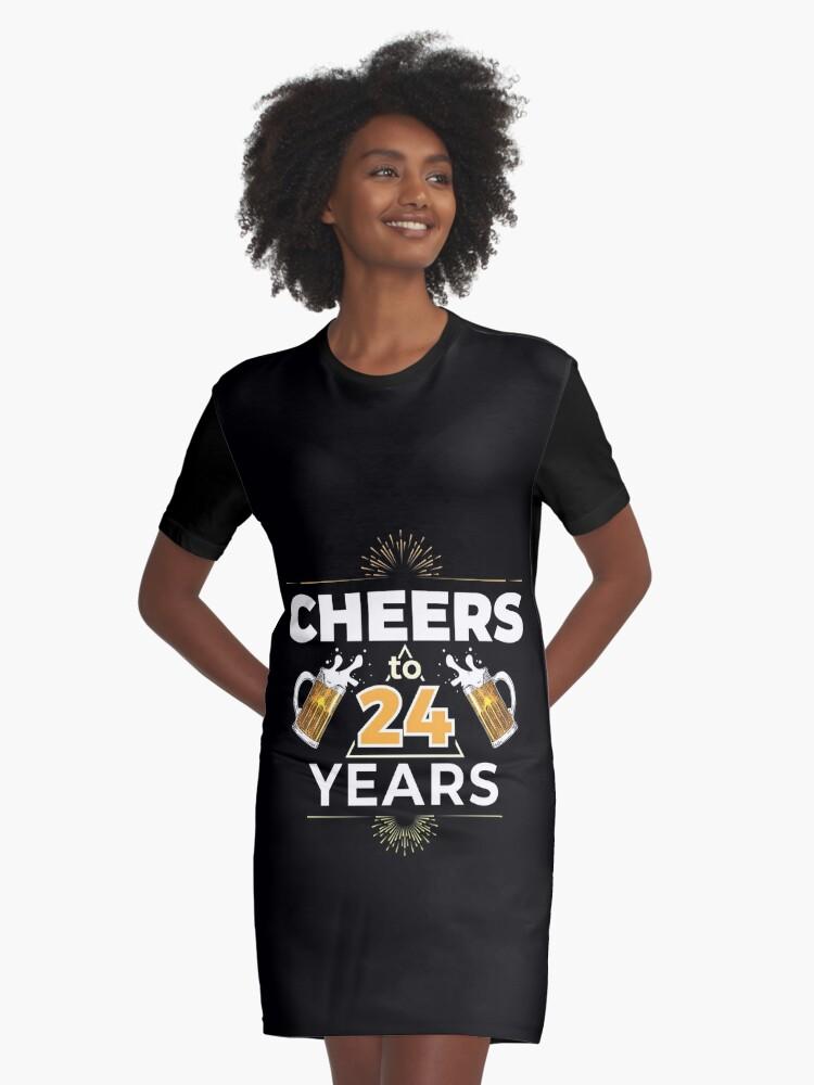 Cheers To 24 Years Birthday Gift Graphic T Shirt Dress