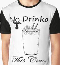 No Drinko This Cinco - Drinking Pregnancy Announcement Shirt Graphic T-Shirt