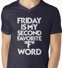 Friday Is My Second Favorite ''F'' Word Funny Men's V-Neck T-Shirt