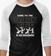 Breakdancing T-shirt - Come To The Dark Side Men's Baseball ¾ T-Shirt