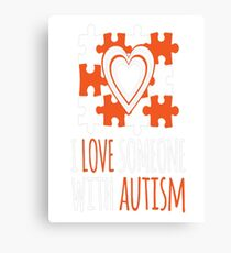 I Love Someone With Autism Canvas Print