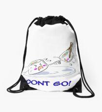 Dont go Drawstring Bag