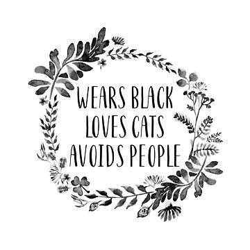 Goth cat lover gift - Wears Black Loves Cats Avoids People by DarkMaskedCats