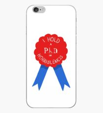PhD in horribleness iPhone Case