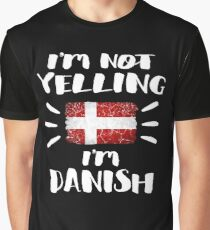I'm Not Yelling I'm Danish Flag Denmark Pride Coworker Humor That's How We Talk Friends Loud Speaking Graphic T-Shirt