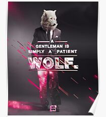A gentleman is simply a patient wolf Poster