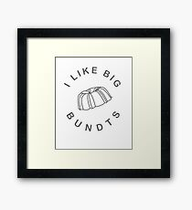 I LIKE BIG BUNDTS Framed Print