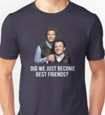 Did we just become best friends? Unisex T-Shirt