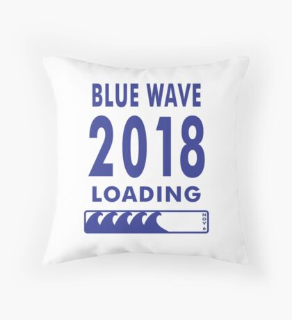 Blue Wave 2018 Loading Throw Pillow