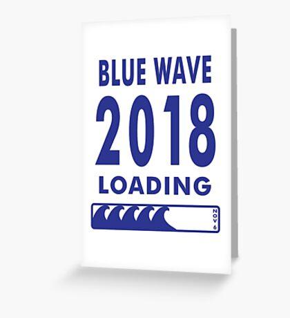 Blue Wave 2018 Loading Greeting Card