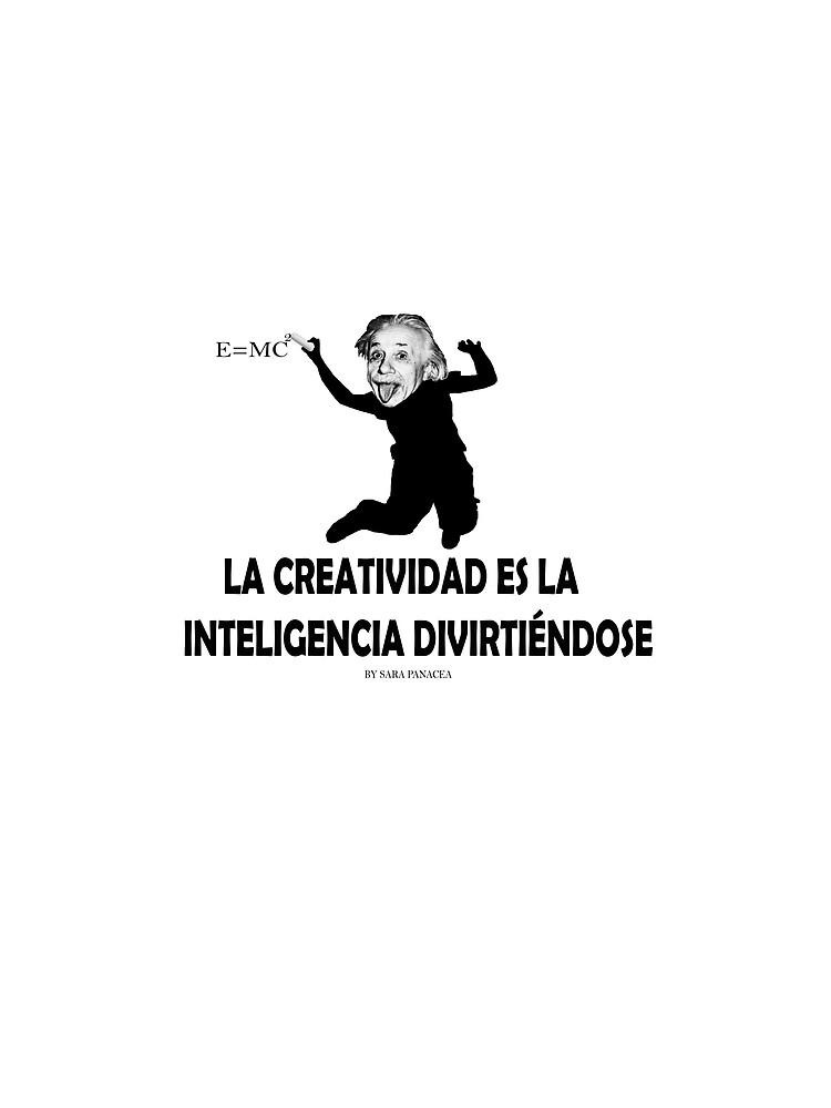 EINSTEIN: LA CREATIVIDAD ES LA INTELIGENCIA DIVIRTIENDOSE de SaraPanacea