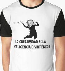 EINSTEIN: LA CREATIVIDAD ES LA INTELIGENCIA DIVIRTIENDOSE Camiseta gráfica
