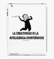 EINSTEIN: LA CREATIVIDAD ES LA INTELIGENCIA DIVIRTIENDOSE Vinilo o funda para iPad