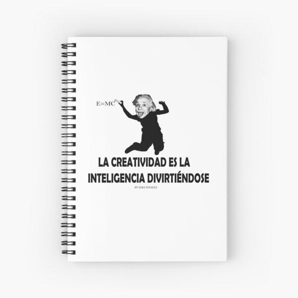 EINSTEIN: LA CREATIVIDAD ES LA INTELIGENCIA DIVIRTIENDOSE Cuaderno de espiral