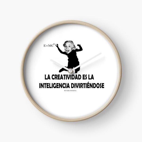EINSTEIN: LA CREATIVIDAD ES LA INTELIGENCIA DIVIRTIENDOSE Reloj