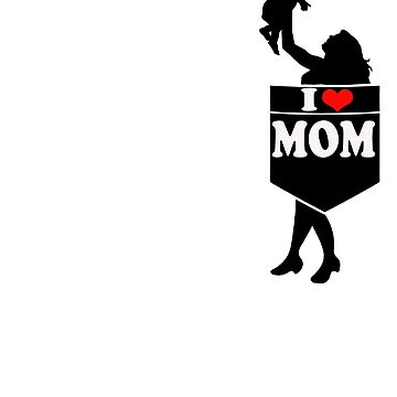 i love mom by peterparkertay