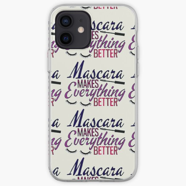 Mascara makes everything better typography iPhone Soft Case